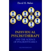 Individual Psychotherapy and the Science of Psychodynamics by David Malan