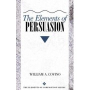 The Elements of Persuasion by William A. Covino