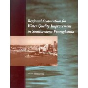 Regional Cooperation for Water Quality Improvement in Southwestern Pennsylvania by Committee on Water Quality Improvement for the Pittsburgh Region