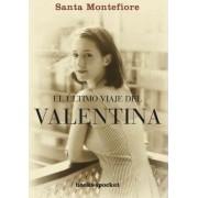 El Ultimo Viaje del Valentina by Santa Montefiore