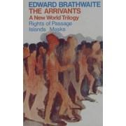The Arrivants by Edward K. Brathwaite