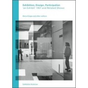 Exhibition, Design, Participation: An Exhibit 1957 and Related Shows by Elena Crippa