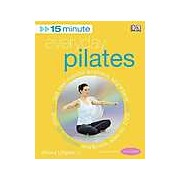 15-Minute Everyday Pilates. Get real results anytime anywhere. Four 15-minute workouts also on DVD