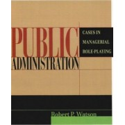 Public Administration by Robert P. Watson