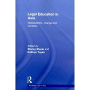 Legal Education in Asia by Stacey Steele