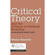 Critical Theory and the Critique of Political Economy by Prof. Werner Bonefeld