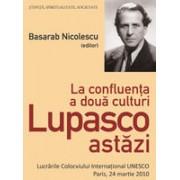 La confluenta a doua culturi Lupasco astazi.