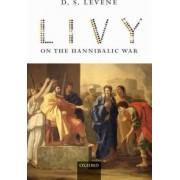 Livy on the Hannibalic War by D S Levene