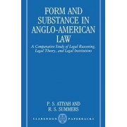 Form and Substance in Anglo-American Law by Former Professor of Law Oxford University and Fellow P S Atiyah