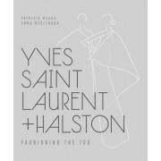 Yves Saint Laurent + Halston by Patricia Mears
