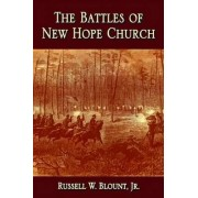 The Battles of New Hope Church by Russell W. Blount