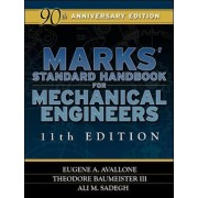 Marks' Standard Handbook for Mechanical Engineers by Eugene A. Avallone