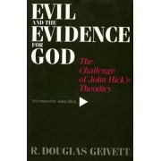 Evil & the Evidence For God by R. Douglas Geivett