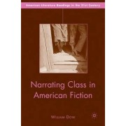 Narrating Class in American Fiction by William Dow