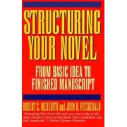 Structuring Your Novel by Robert C. Meredith