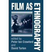 Film as Ethnography by Peter Crawford