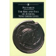The Rise and Fall of Athens by Plutarch