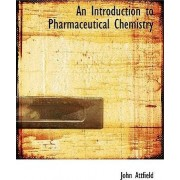 An Introduction to Pharmaceutical Chemistry by John Attfield