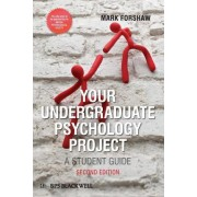 Your Undergraduate Psychology Project by Mark Forshaw