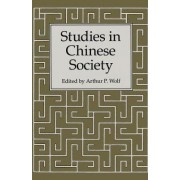 Studies in Chinese Society by Arthur P. Wolf