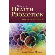 Behavior Theory in Health Promotion Practice and Research by Bruce G. Simons-Morton