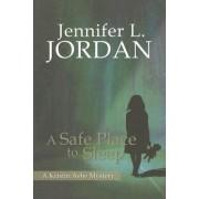 A Safe Place to Sleep by Jennifer L. Jordan