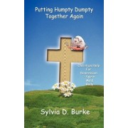 Putting Humpty Dumpty Together Again by Sylvia D. Burke