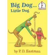 Big Dog...Little Dog by P.d. Eastman