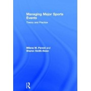 Managing Major Sports Events by Milena M. Parent