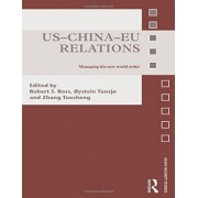 US-China-EU Relations by Robert Ross