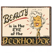"""Sign - Beauty Is In The Eye Of The Beer Holder"""