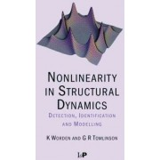 Nonlinearity in Structural Dynamics by G. R. Tomlinson