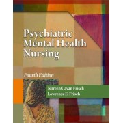 Psychiatric Mental Health Nursing by Noreen Frisch