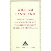 Piers Plowman, Sir Gawain and the Green Knight: WITH Sir Gawain and the Green Knight AND Pearl by William Langland