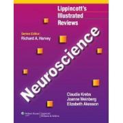 Lippincott Illustrated Reviews: Neuroscience by Claudia Krebs