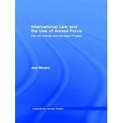 International Law and the Use of Armed Force by Joel Westra