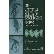 The Molecular Biology of Insect Disease Vectors by Julian M. Crampton