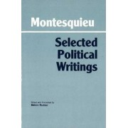 Selected Political Writings by baron de Charles de Secondat Montesquieu