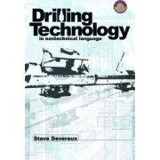 Drilling Technology in Nontechnical Language by Steve Devereux