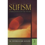 Key Concepts in the Practice of Sufism: Emerald Hills of the Heart v. 3 by M. Fethullah Gulen