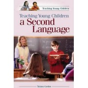 Teaching Young Children a Second Language by Tatiana Gordon