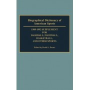 Biographical Dictionary of American Sports 1989-92: Supplement for Baseball, Football, Basketball and Other Sports by David L. Porter