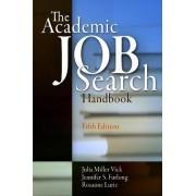 The Academic Job Search Handbook by Julia Miller Vick