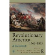Revolutionary America, 1763-1815 by Francis D. Cogliano