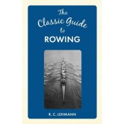 The Classic Guide to Rowing