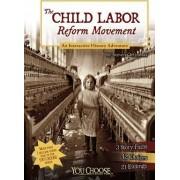 The Child Labor Reform Movement by Steven Otfinoski