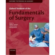 Oxford Textbook of Fundamentals of Surgery by William E. G. Thomas