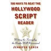 500 Ways to Beat the Hollywood Scriptwriter by Jennifer M. Lerch
