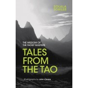 Tales from the Tao: The Wisdom of the Taoist Masters