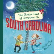 The Twelve Days of Christmas in South Carolina by Melinda Long